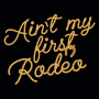 Ain't My First Rodeo artwork