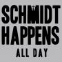 Schmidt Happens All Day artwork