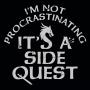 I'm Not Procrastinating, It's A Side Quest artwork
