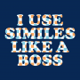 I Use Similes Like A Boss artwork