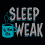 Sleep Is For The Weak artwork