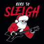 Here to Sleigh artwork