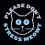 Please Don't Stress Meowt artwork