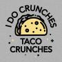 I Do Crunches Taco Crunches artwork