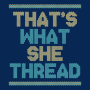 That's What She Thread artwork