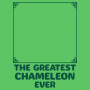 The Greatest Chameleon Ever artwork