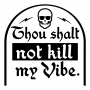 Thou Shalt Not Kill My Vibe artwork