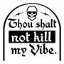 Thou Shalt Not Kill My Vibe artwork