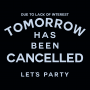 Tomorrow Has Been Cancelled artwork