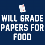Will Grade Papers For Food artwork