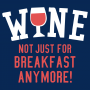Wine, Not Just For Breakfast Anymore artwork