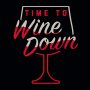 Time To Wine Down artwork