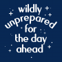 Wildly Unprepared For The Day Ahead artwork