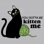 You Gotta Be Kitten Me artwork