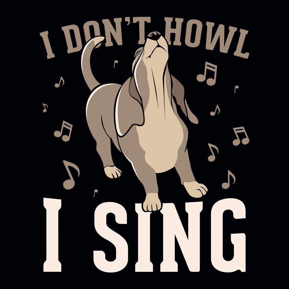 I Don't Howl I Sing
