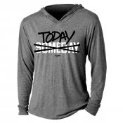 Today Not Someday Tri-Blend Hoodie