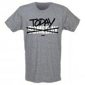 Today Not Someday Men's T-Shirt