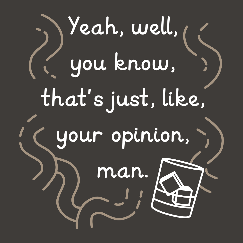 Your Opinion, Man