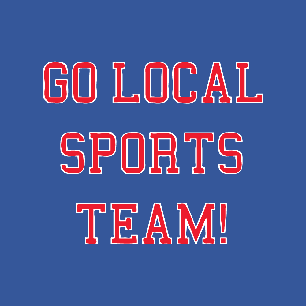 Go Local Sports Team!
