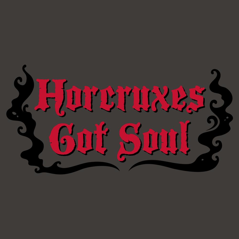 Horcruxes Got Soul