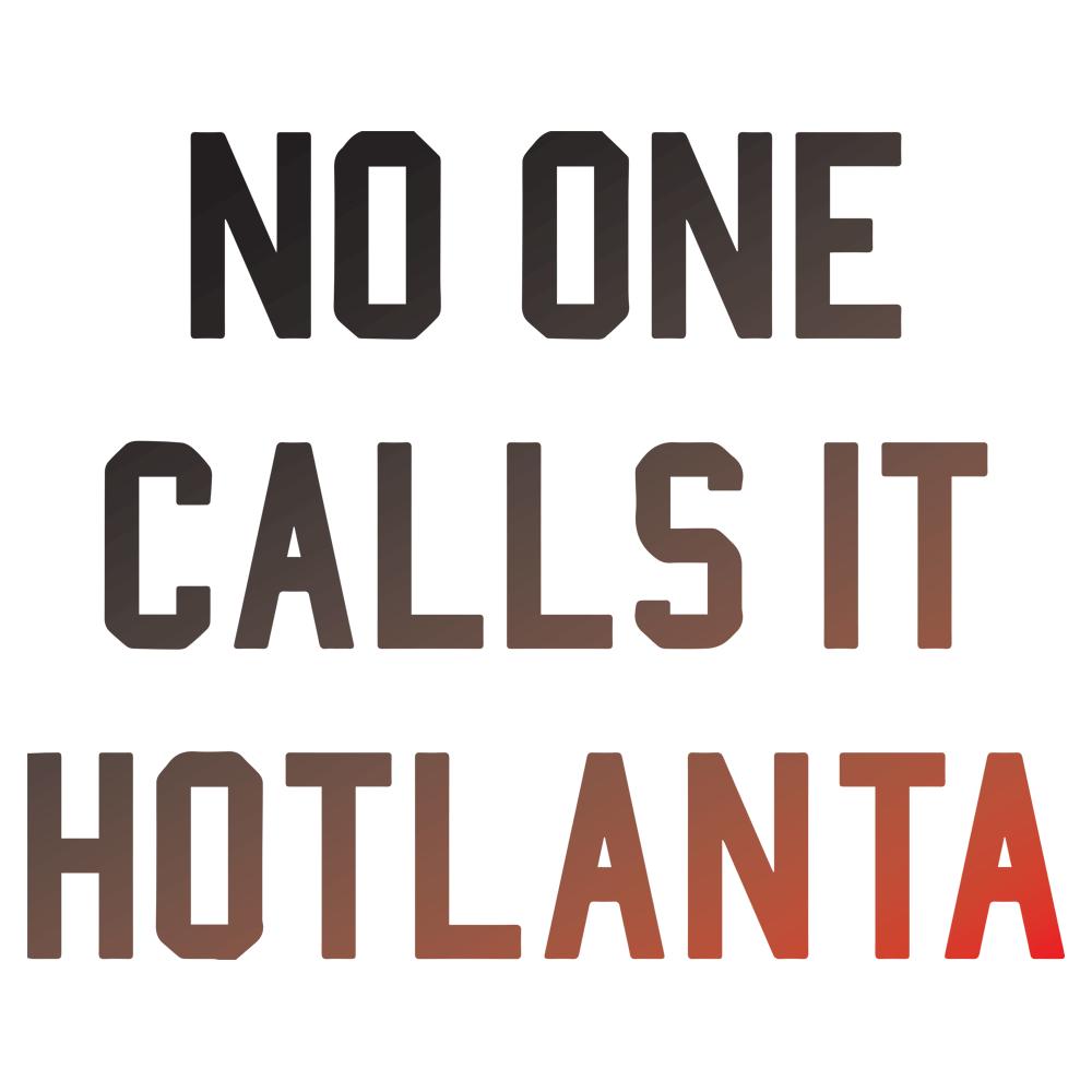 No One Calls It Hotlanta