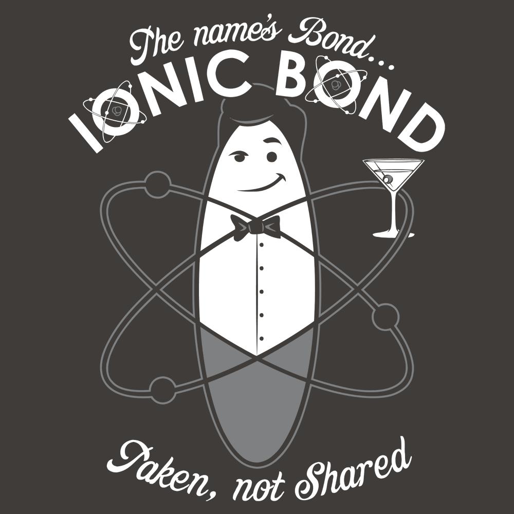 The Name's Bond, Ionic Bond