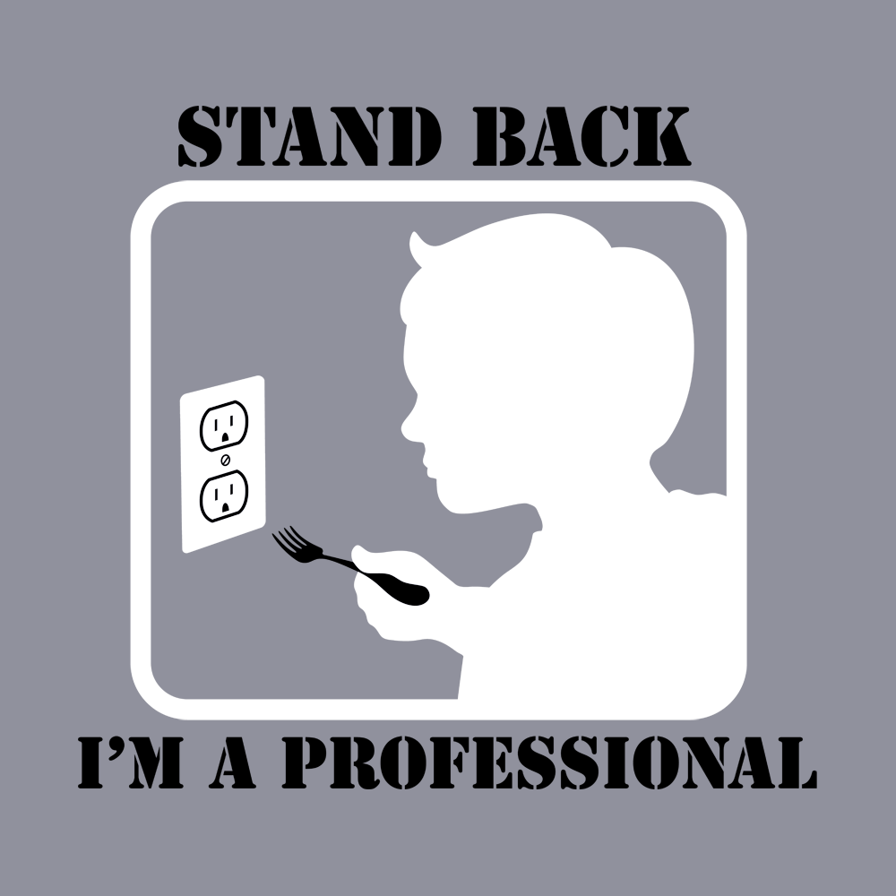 Stand Back, I'm A Professional
