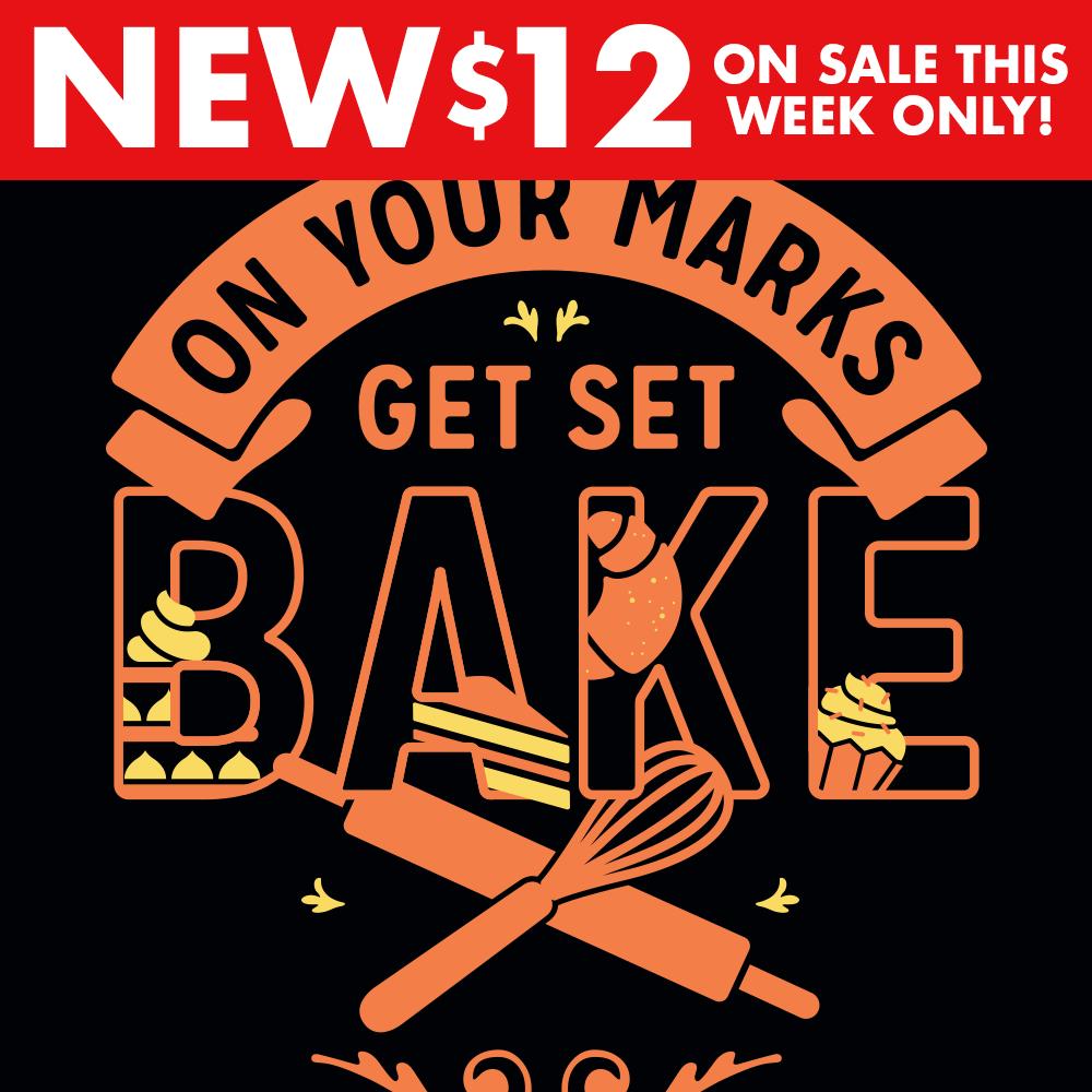 On Your Marks Get Set Bake