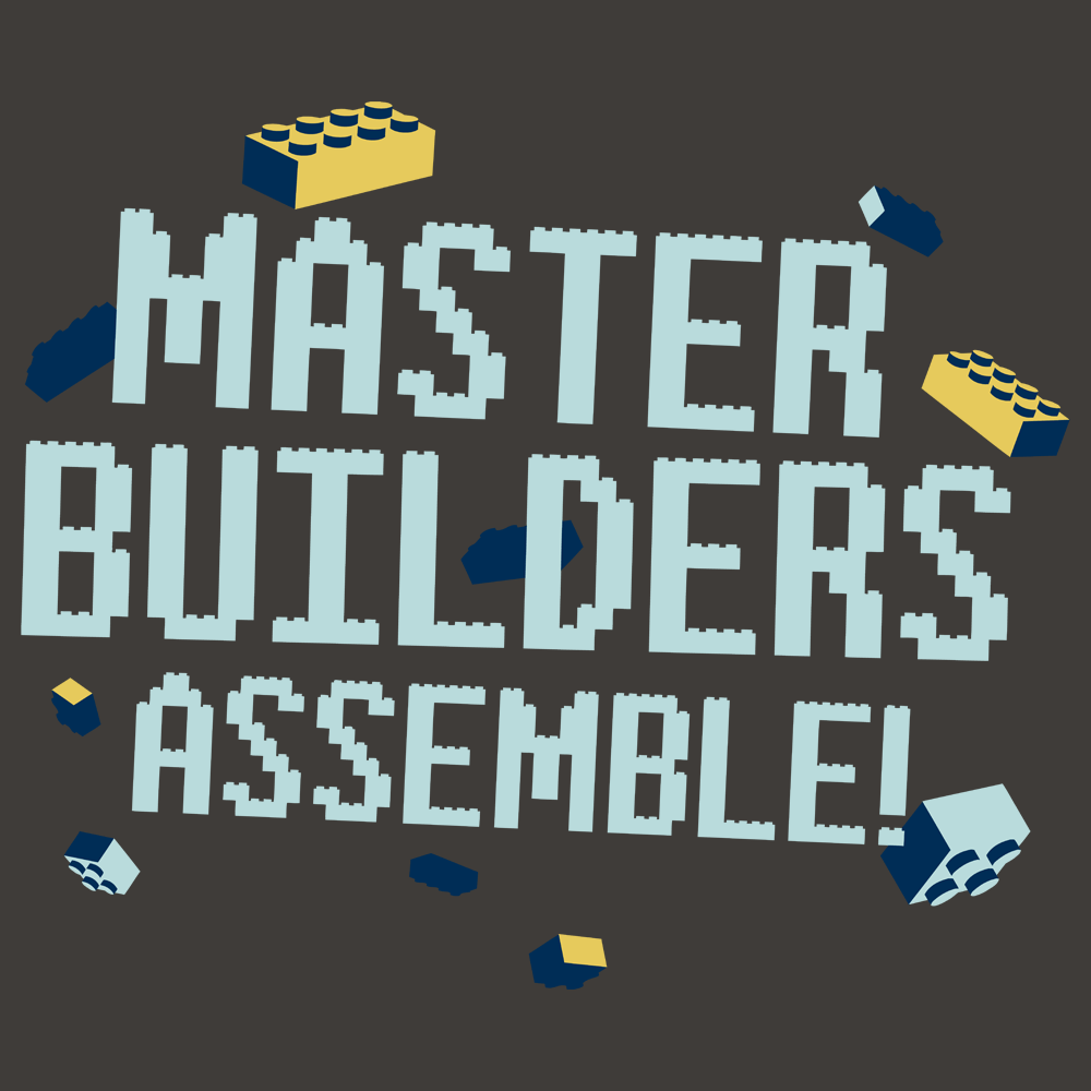 Master Builders Assemble!