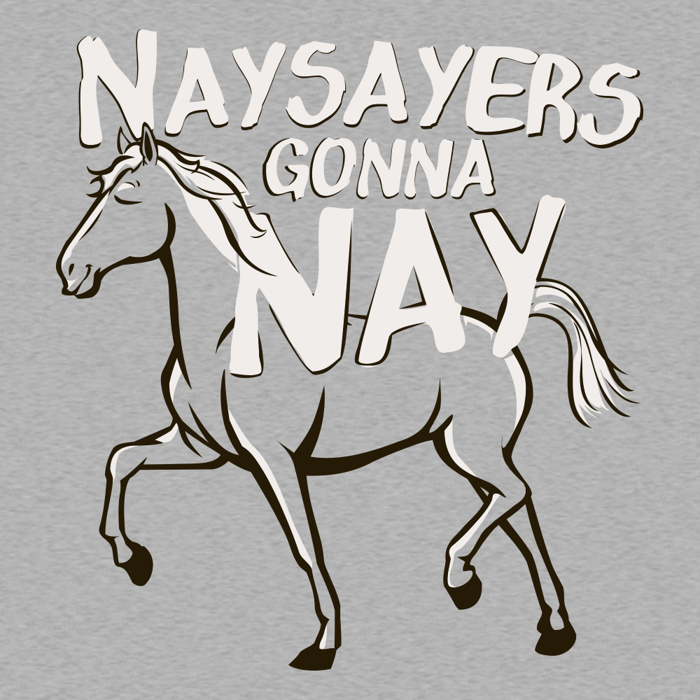 Nay Sayers Gonna Nay