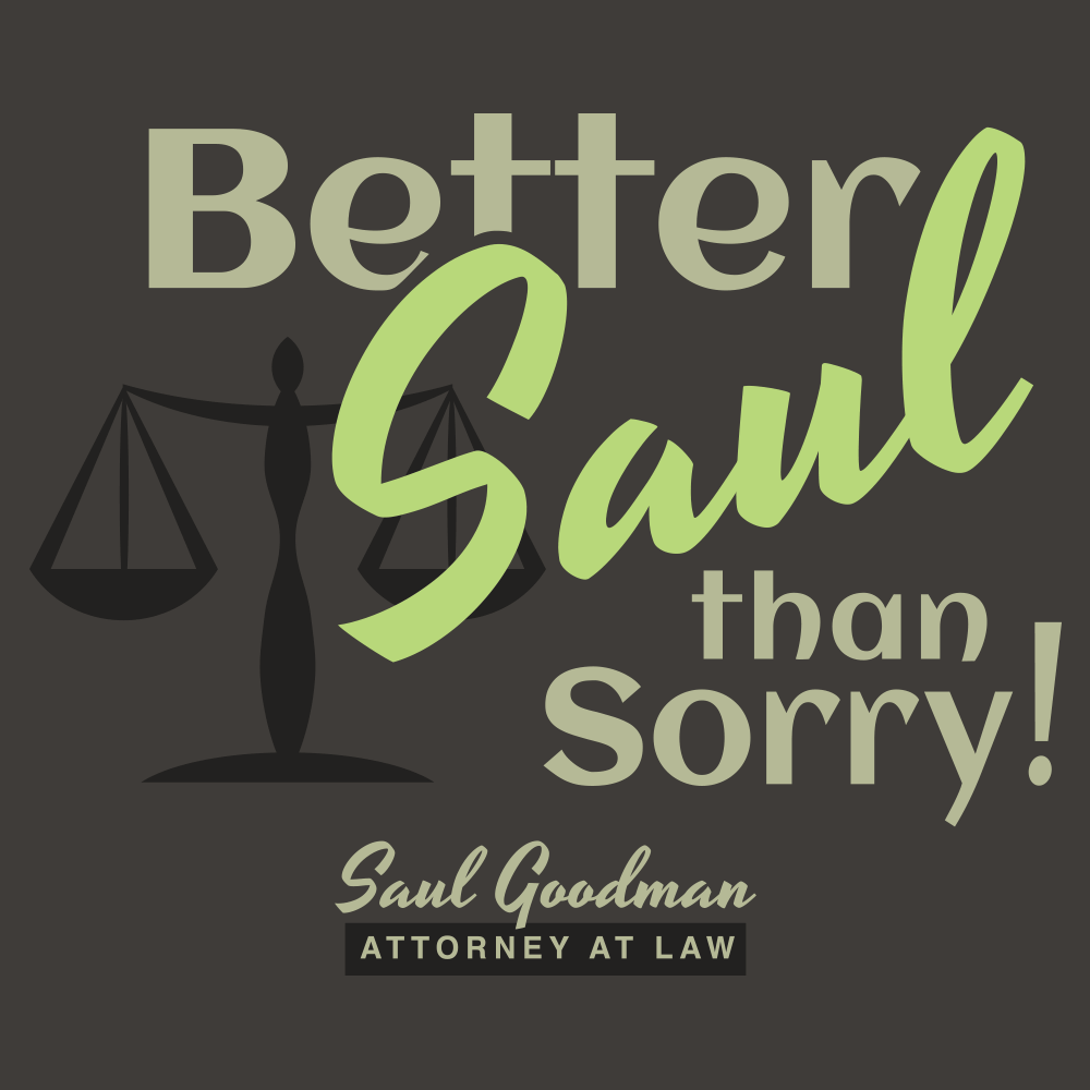 Better Saul Than Sorry!