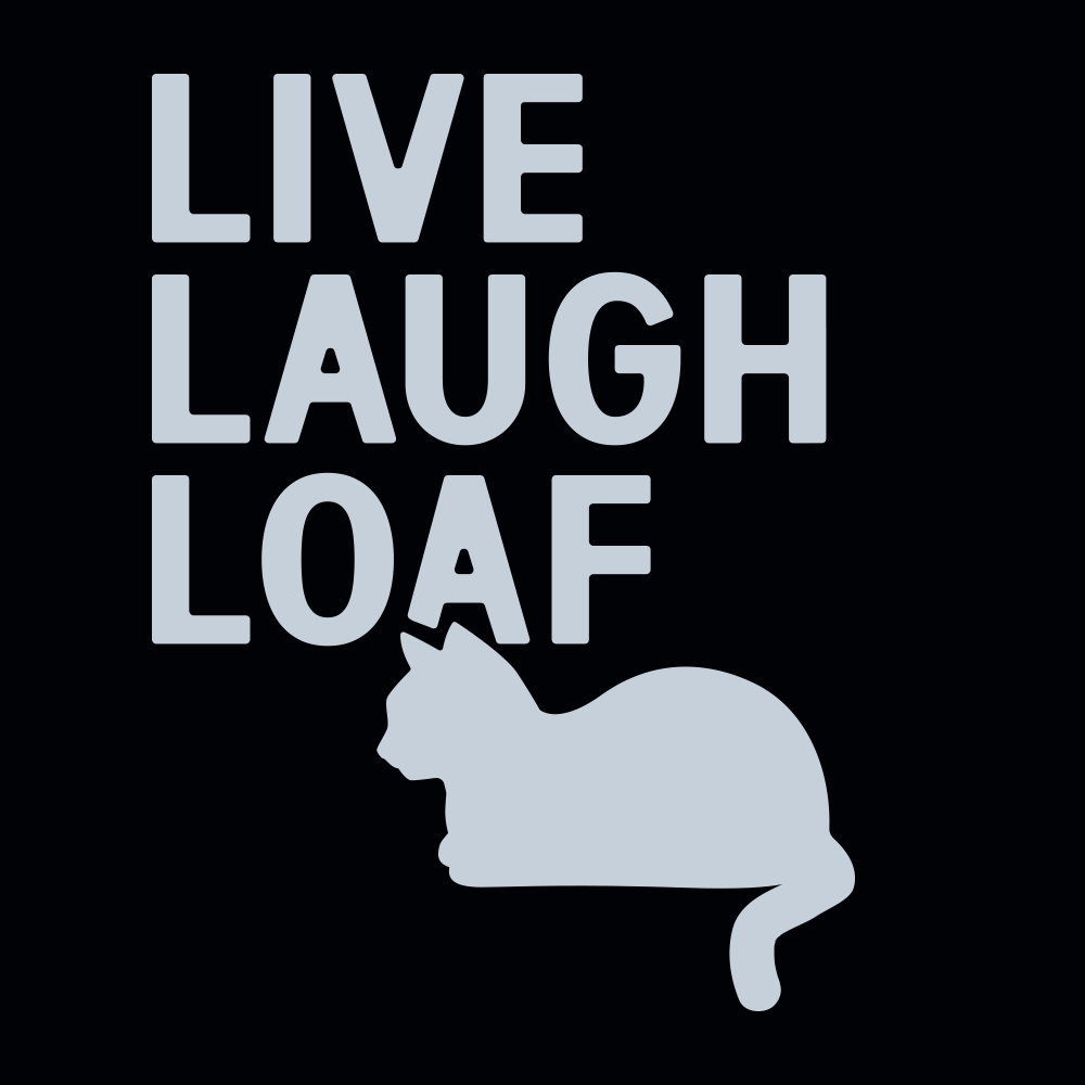 Live Laugh Loaf