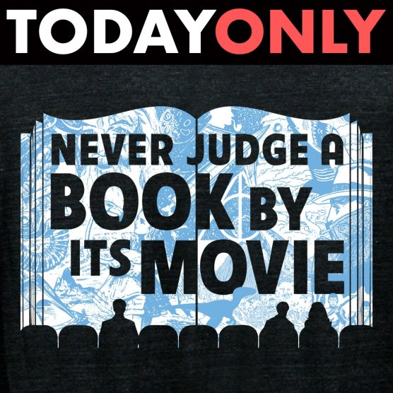 96489655 T-Shirts. Check out our best sellers! Never Judge A Book By Its Movie  Limited Edition Tri-Blend