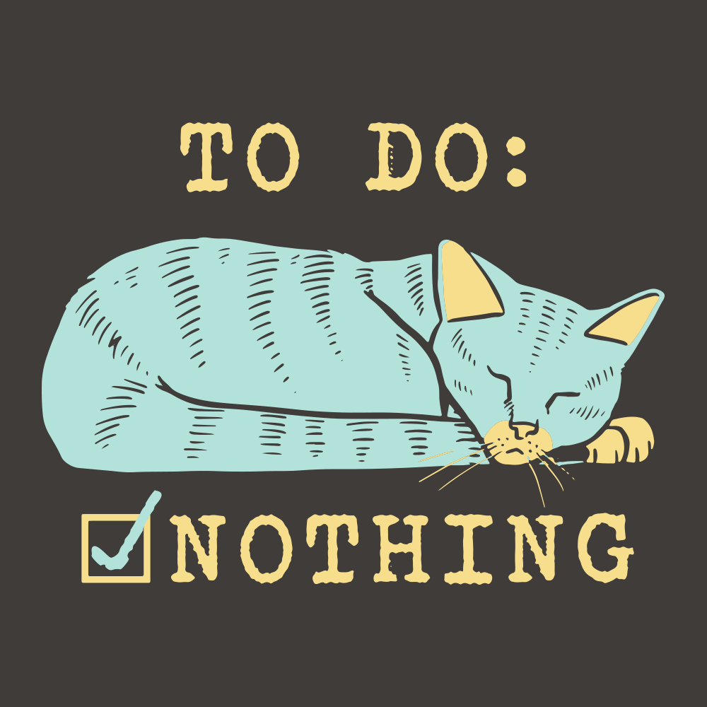 To Do: Nothing