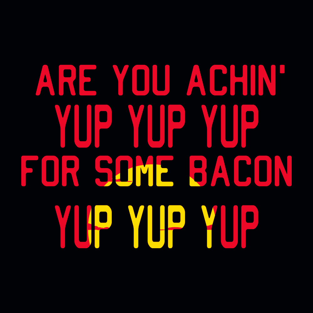 Are You Achin' For Some Bacon?