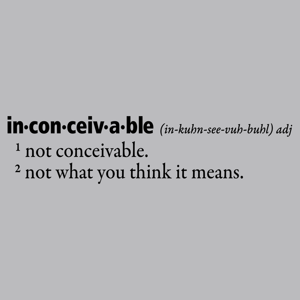 Inconceivable Definition