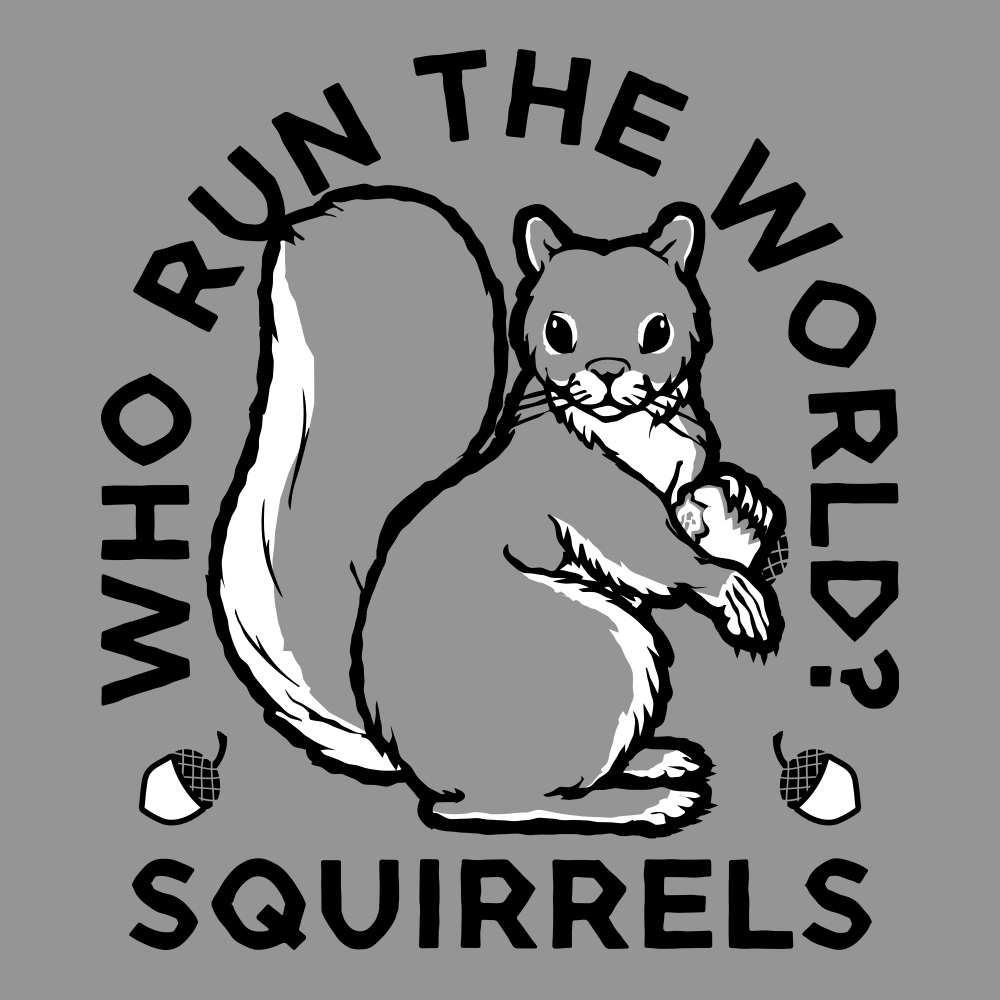 Who Run The World? Squirrels