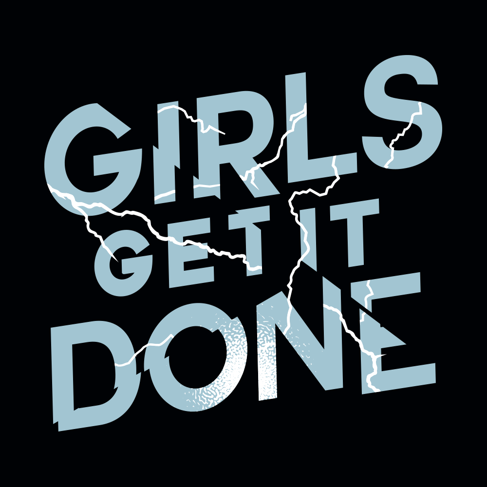 Girls Get It Done