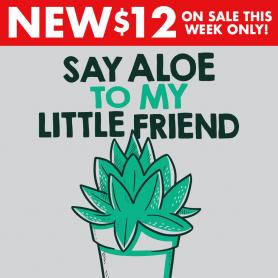 Say Aloe To My Little Friend