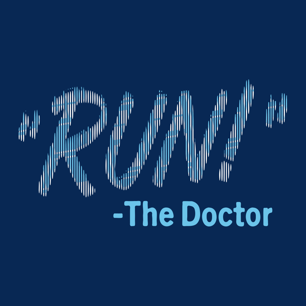RUN! The Doctor