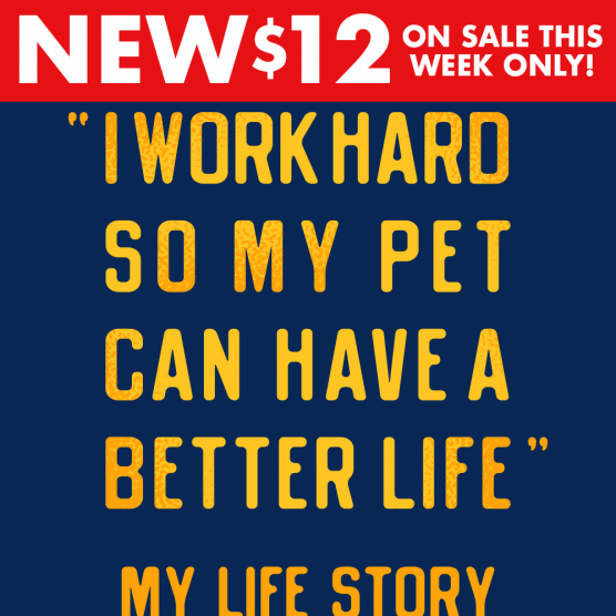87cca37336e21f I Work Hard So My Pet Can Have A Better Life