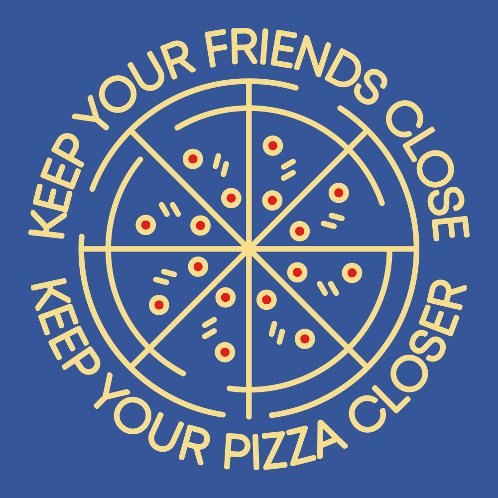 Keep Your Pizza Closer