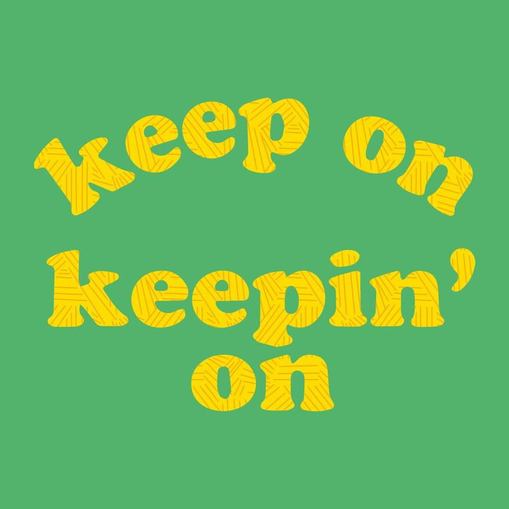 Keep On Keepin' On