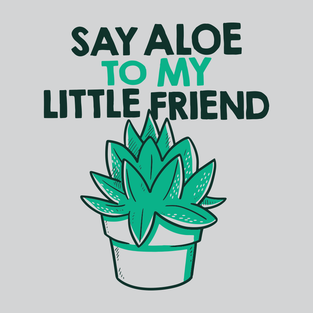 Say Aloe To My Little Friend