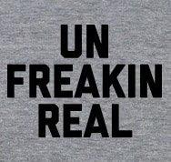 Un Freakin Real