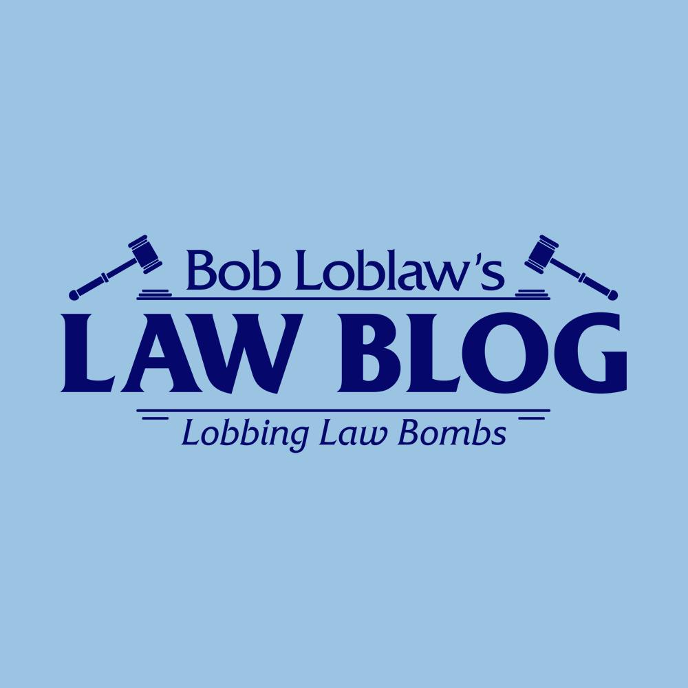 Bob Loblaw's Law Blog