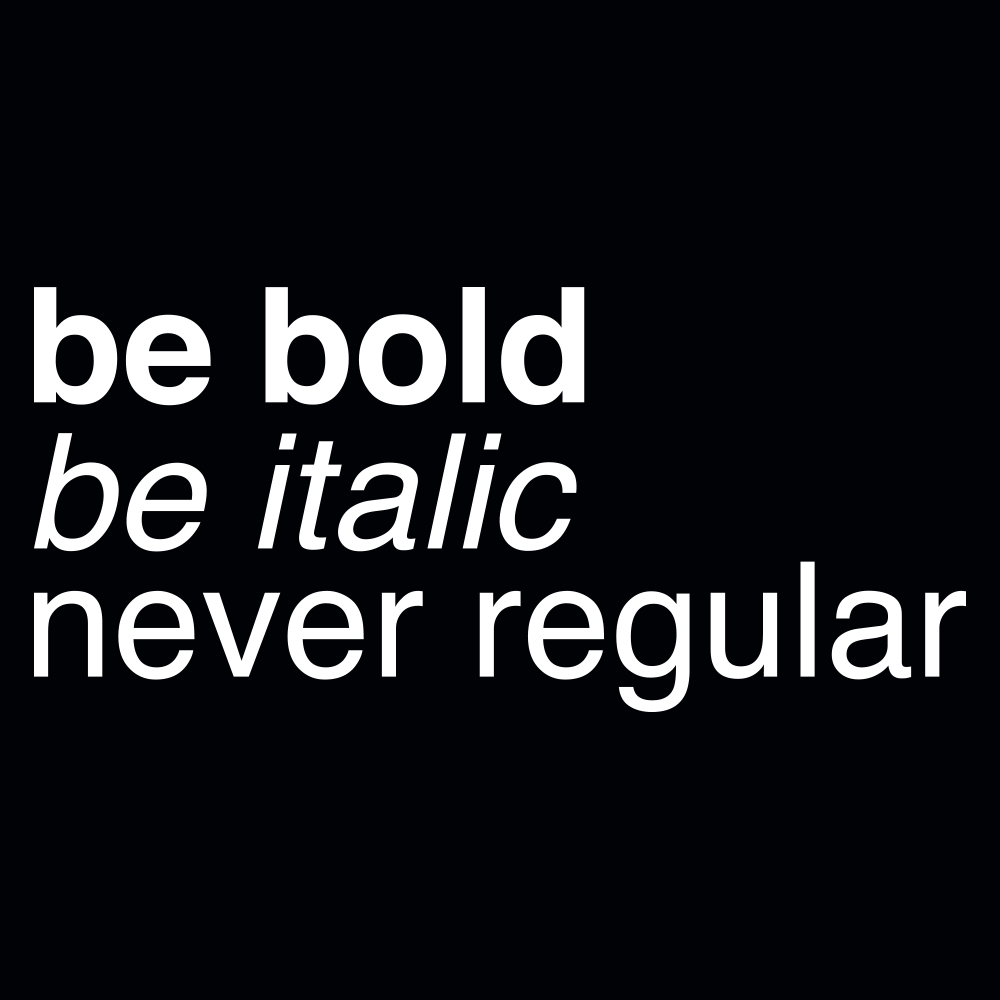 Be Bold Be Italic Never Regular