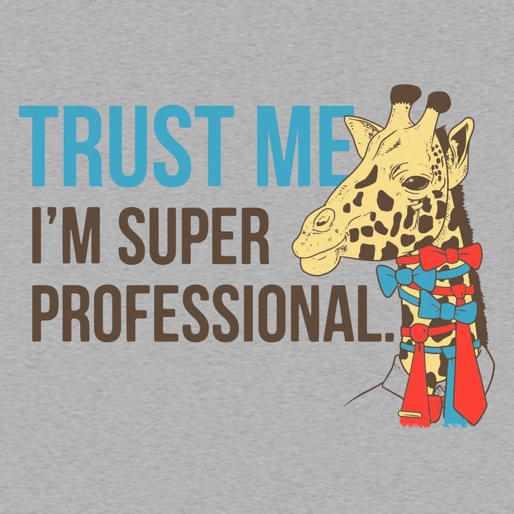 Trust Me I'm Super Professional