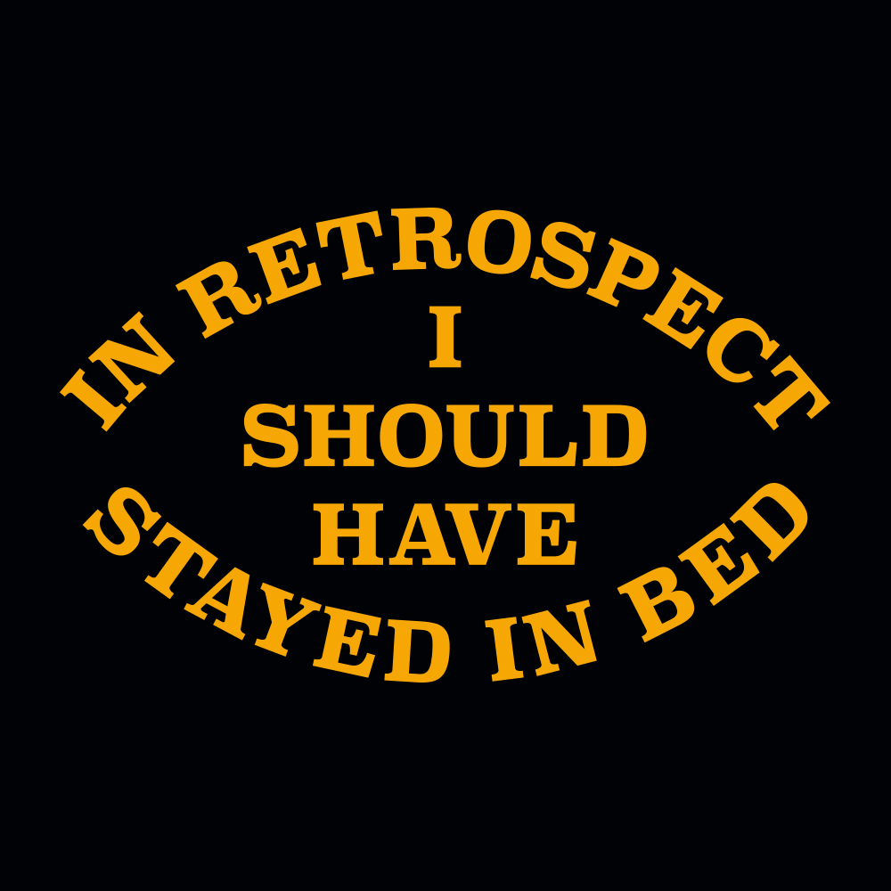 I Should Have Stayed In Bed