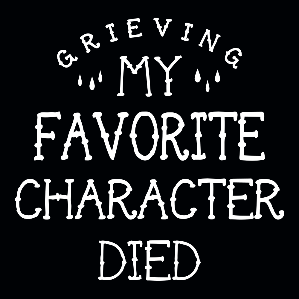 My Favorite Character Died